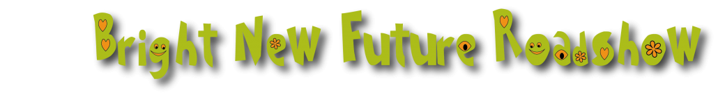 Bright New Future Roadshow banner